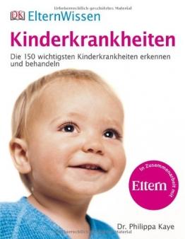 ElternWissen. Kinderkrankheiten: Die 150 wichtigsten Kinderkrankheiten erkennen und behandeln - 1