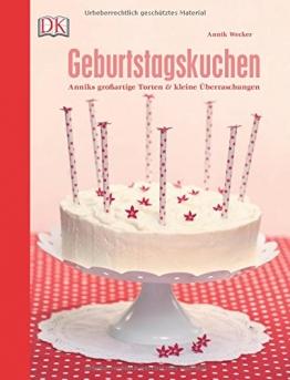 Geburtstagskuchen: Anniks großartige Torten und kleine Überraschungen - 1