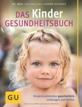 Kinder-Gesundheitsbuch, Das: Kinderkrankheiten ganzheitlich vorbeugen und heilen - 1