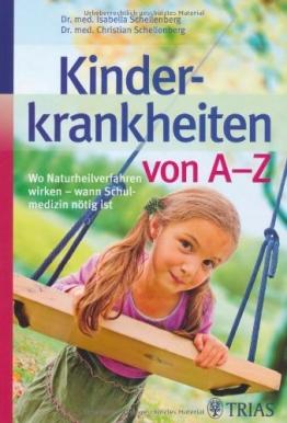 Kinderkrankheiten von A-Z: Wo Naturheilverfahren wirken - wann Schulmedizin nötig ist - 1