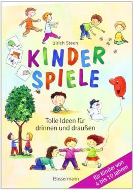 Kinderspiele: Tolle Ideen für drinnen und draußen für Kinder von 4 bis 10 Jahren - 1