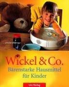 Wickel & Co. - Bärenstarke Hausmittel für Kinder: Sanft und natürlich heilen - die besten Hausmittel für Kinder - 1